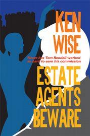 Book jacket of Ken Wise's thriller Estate Agents Beware